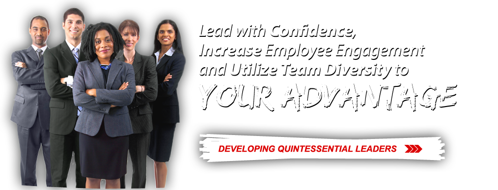 Lead with Confidence, Increase Employee Engagement and Utilize Team Diversity to Your Advantage